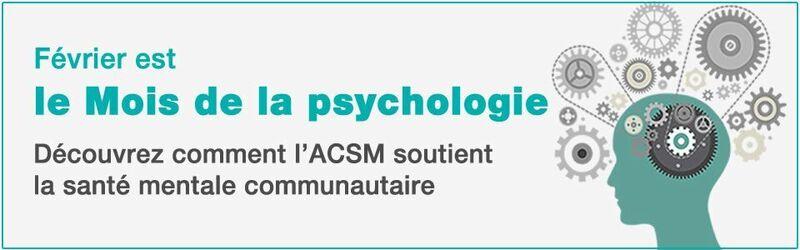 L'ACSM célèbre le Mois national de la psychologie