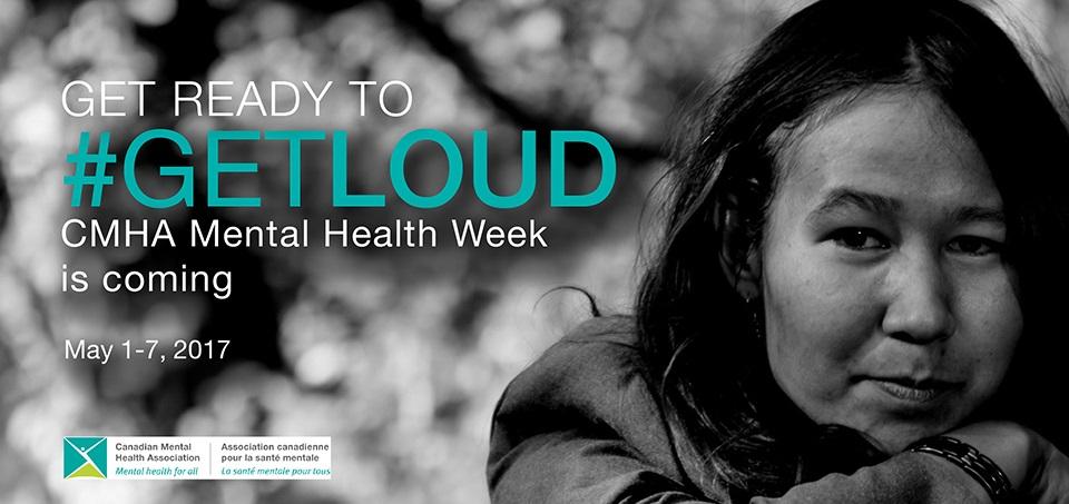 Get Ready to Get Loud for CMHA Mental Health Week!