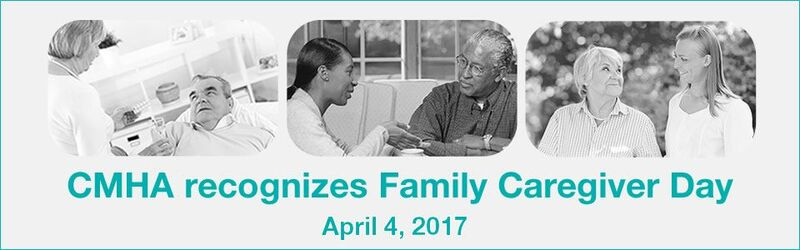 CMHA recognizes the value of family caregivers
