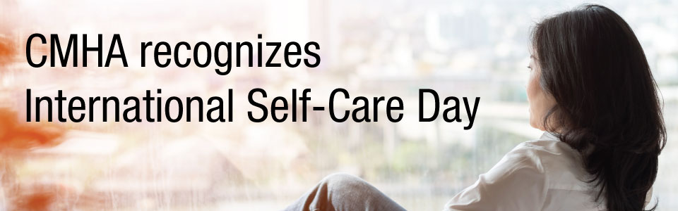 CMHA Ottawa celebrates International Self-Care Day