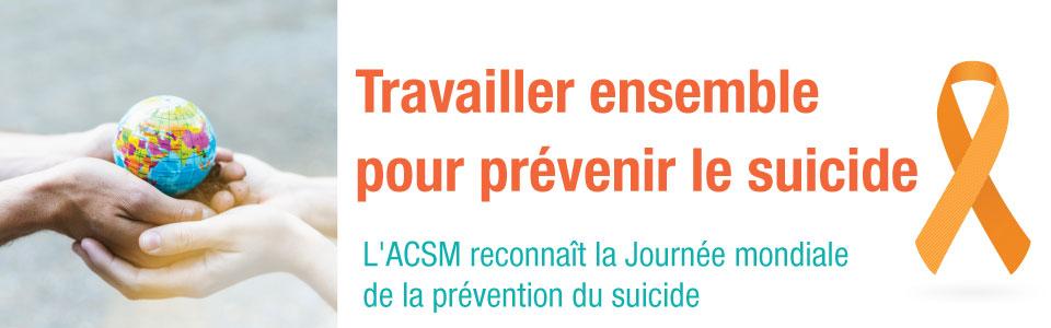 L'ACSM reconnaît la journée mondiale de la prévention du suicide