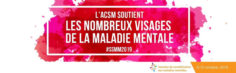 L'ACSM soutient les nombreux visages de la maladie mentale