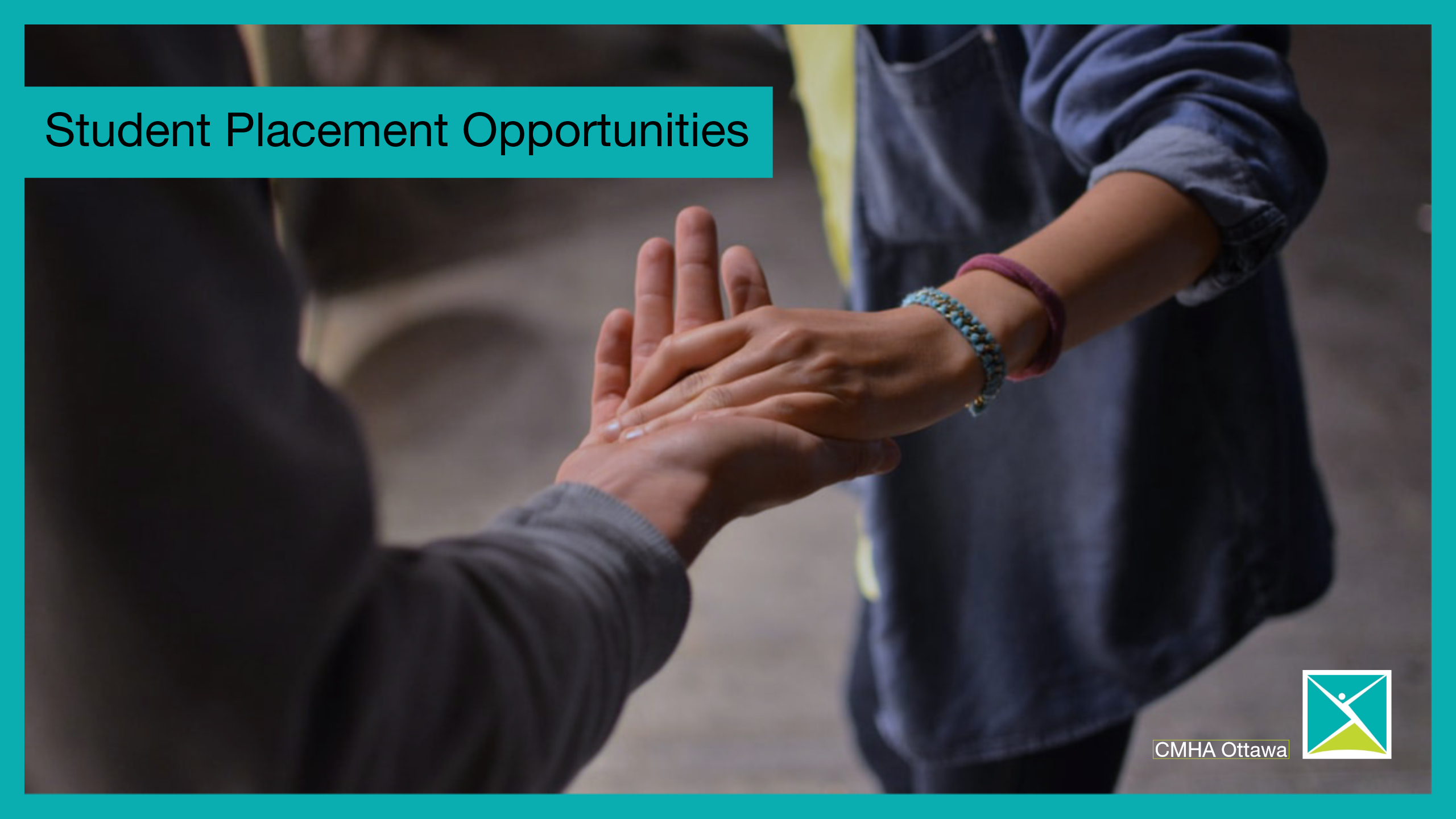 A friend takes the hand of a friend -- Student Placement Opportunities
