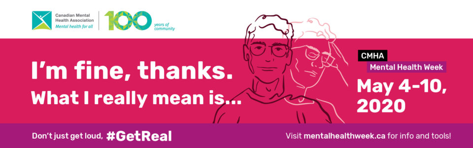 Don't just get loud, #GetReal | Visit mentalhealthweek.ca for info and tools!