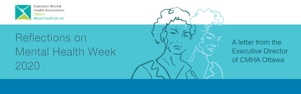 Reflections on Mental Health Week 2020: A letter from the Executive Director of CMHA Ottawa
