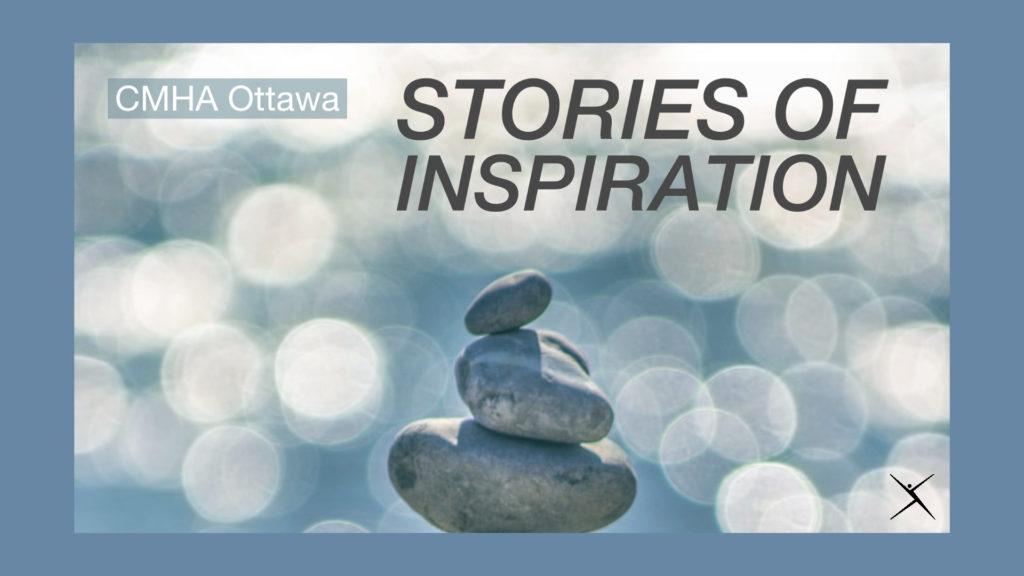 CMHA Ottawa stories of inspiration