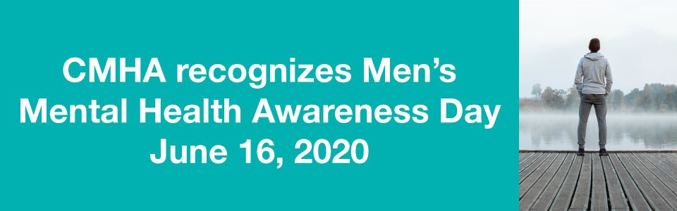 CMHA recognizes Men's Mental Health Awareness Day 2020