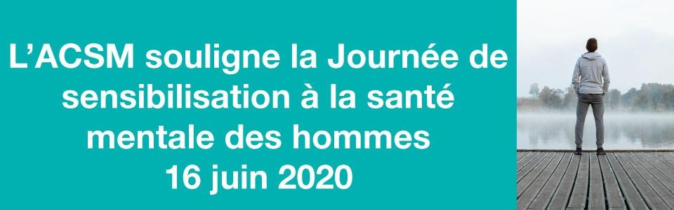 L'ACSM souligne la Journée de sensibilisation à la santé mentale des hommes 2020