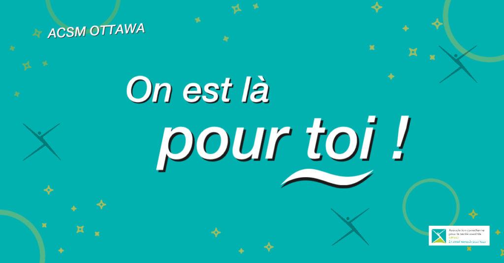 ACSM OTTAWA : On est la pour toi !