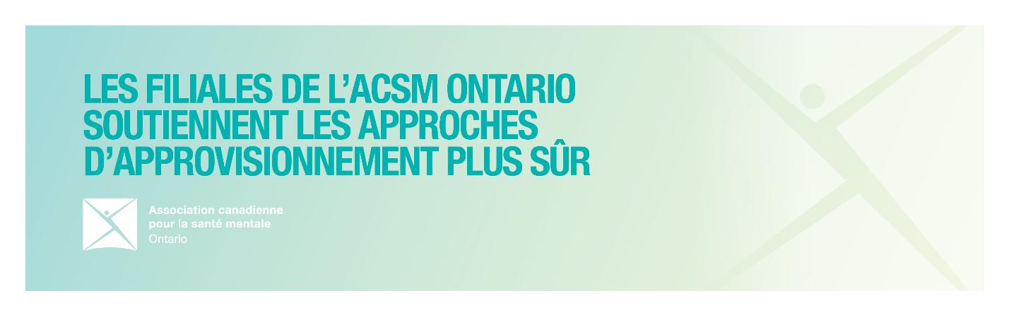 Accroître l'accès aux interventions de réduction des méfaits pendant la pandémie de COVID-19 : les filiales de l'ACSM Ontario soutiennent les approches d'approvisionnement plus sûr