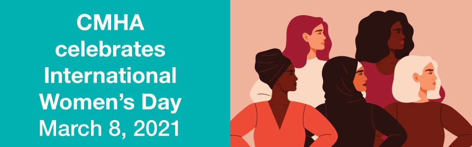 CMHA celebrates International Women's Day, March 8, 2021 -- an illustration of five women looking off in the distance