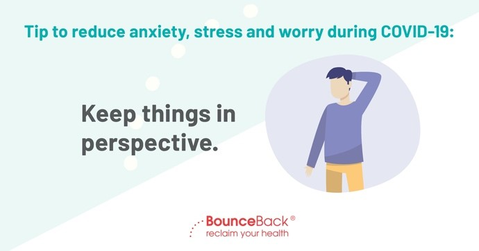 Keep things in perspective. Try not to avoid, ignore or suppress anxious thoughts. Instead, be aware of your anxiety and challenge your thoughts that may be extreme or unhelpful.