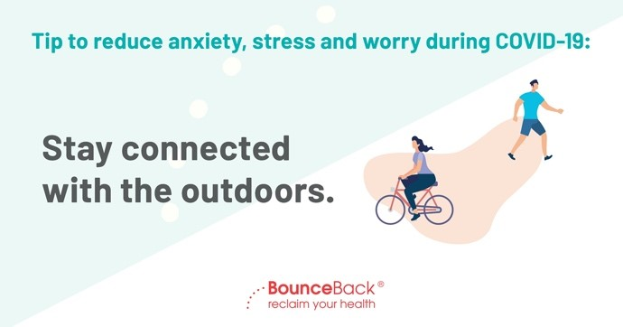 Stay connected with the outdoors. If you're not required to self-isolate for 14 days, consider going outside for a walk, run or bike ride to enjoy the scenery and fresh air.