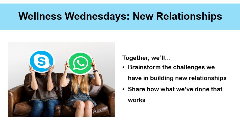 To the left of center a graphic of two white people sitting on a brown leather couch. One is wearing a tshirt and jeans, and the other is wearing a dress and has long blond hair. The person in jeans is holding up an image of the Skype logo over their face. The person in a dress is holding up an image of a phone app logo over their face. To the right of centre, there is text that reads in point form: Together, we'll… Brainstorm the challenges we have in building new relationships; Share how what we've done that works.